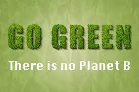Go Green there is no planet B